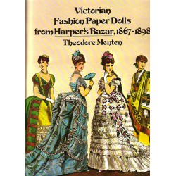 Victorian Fashion from Harpers´s Bazar, 1867-1898, Theodore Ment