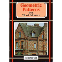 Geometric Patterns from Tiles & Brickwork. Robert Field