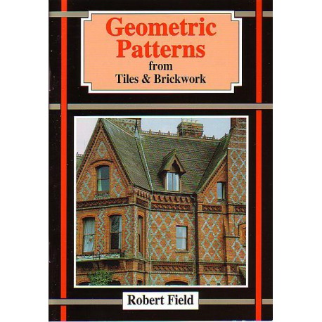 Geometric Patterns from Tiles & Brickwork. Robert Field