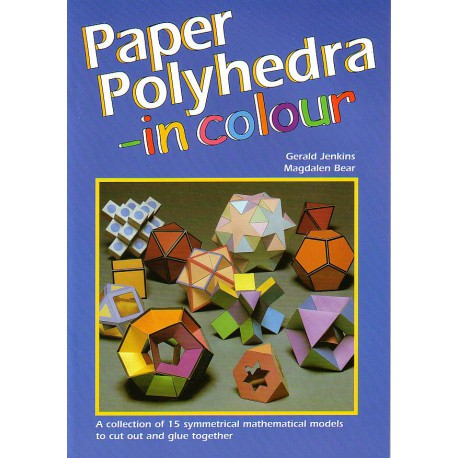 Paper Polyhedra in colour, Gerald Jenkins and Magdalen Bear