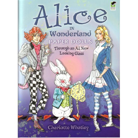 Alice in Wonderland Paper Dolls. Through an All New Looking Glas