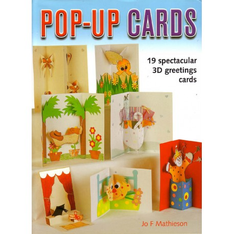 Pop-up cards. 19 spectacular 3D greetings cards. Jo F Mathienson