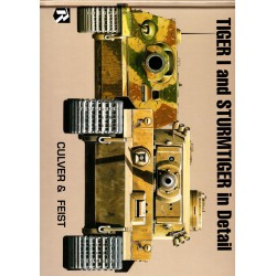 TIGER I and STURMTIGER in detail. Culver and Feist