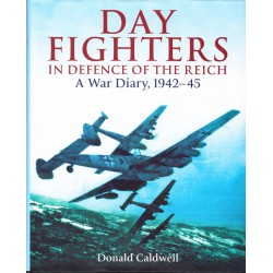 Day Fighters in defense of the Reich. A War Diary, 1942-45