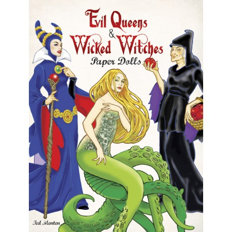Evil Queens and Wicked Witches Paper Dolls, DOVER, Ted Menten