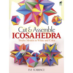 Cut & Assemble Icosahedra: Twelve Models in White and Color - , DOVER, Eve Torrence