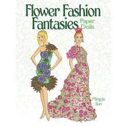 Flower Fashion Fantasies Paper Dolls, DOVER, Ming-Ju Sun