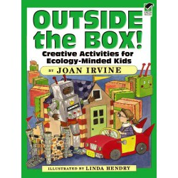 Outside the Box!: Creative Activities for Ecology-Minded Kids. DOVER, Joan Irvine, Linda Hendry
